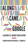 Along Came Google: A History of Library Digitization Cover Image