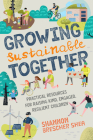 Growing Sustainable Together: Practical Resources for Raising Kind, Engaged, Resilient Children Cover Image