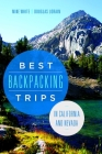 Best Backpacking Trips in California and Nevada Cover Image
