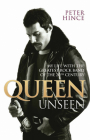 Queen Unseen: My Life with the Greatest Rock Band of the 20th Century Cover Image