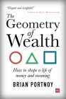 The Geometry of Wealth: How to Shape a Life of Money and Meaning Cover Image
