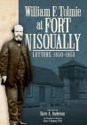 William F. Tolmie at Fort Nisqually: Letters, 1850-1853 Cover Image