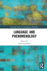 Language and Phenomenology (Routledge Studies in Contemporary Philosophy) Cover Image