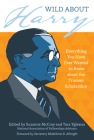 Wild about Harry: Everything You Have Ever Wanted to Know about the Truman Scholarship Cover Image