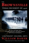 The Brownsville Texas Incident of 1906: The True and Tragic Story of a Black Battalion's Wrongful Disgrace and Ultimate Redemption Cover Image