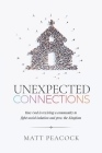 Unexpected Connections: How God is Rewiring a Community to Fight Social Isolation and Grow the Kingdom Cover Image