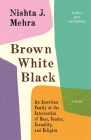 Brown White Black: An American Family at the Intersection of Race, Gender, Sexuality, and Religion Cover Image
