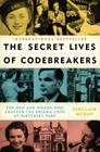 The Secret Lives of Codebreakers: The Men and Women Who Cracked the Enigma Code at Bletchley Park Cover Image