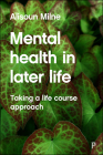 Mental Health in Later Life: Taking a Life Course Approach Cover Image