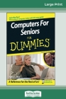 Computers for Seniors for Dummies(R) (16pt Large Print Edition) Cover Image