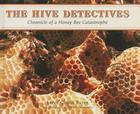 The Hive Detectives: Chronicle of a Honey Bee Catastrophe Cover Image