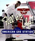 Fill 'er Up!: The Great American Gas Station Cover Image
