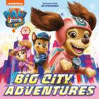 PAW Patrol: The Movie: Big City Adventures (PAW Patrol) (Pictureback(R)) Cover Image