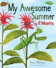 My Awesome Summer by P. Mantis (A Nature Diary #1) Cover Image