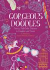Gorgeous Doodles: Pretty, Full-Color Pictures to Create and Complete Cover Image