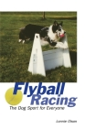 Flyball Racing: The Dog Sport for Everyone Cover Image