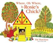 Where, Oh Where, Is Rosie's Chick? Cover Image