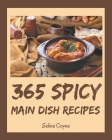 365 Spicy Main Dish Recipes: More Than a Spicy Main Dish Cookbook Cover Image