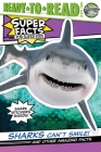 Sharks Can't Smile!: And Other Amazing Facts (Super Facts for Super Kids) Cover Image