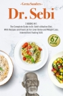 Dr. Sebi: 2 Books in 1. The Complete Guide to Dr. Sebi's Alkaline Diet, With Recipes and Food List for Liver Detox and Weight Lo Cover Image