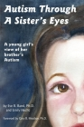 Autism Through a Sister's Eyes: A Book for Children about High-Functioning Autism and Related Disorders Cover Image