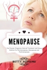 Menopause: The Causes, Diagnosis, Natural Treatments and Home Solution for Perimenopause, Menopause, and Postmenopause Cover Image