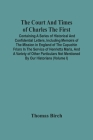 The Court And Times Of Charles The First: Containing A Series Of Historical And Confidential Letters, Including Memoirs Of The Mission In England Of T Cover Image