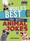 World's Best (and Worst) Animal Jokes (Laugh Your Socks Off!) Cover Image