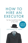 How to Hire an Executor: For Your Loved One's Estate or Your WillAnthony Cover Image
