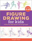 Figure Drawing for Kids: A Step-By-Step Guide to Drawing People Cover Image