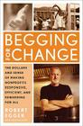 Begging for Change: The Dollars and Sense of Making Nonprofits Responsive, Efficient, and Rewarding for All Cover Image