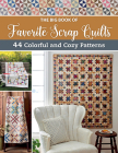 The Big Book of Favorite Scrap Quilts: 44 Colorful and Cozy Patterns Cover Image