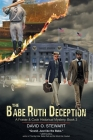 The Babe Ruth Deception (A Fraser and Cook Historical Mystery, Book 3) Cover Image