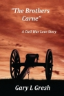 The Brothers Carne: A Civil War Love Story Cover Image