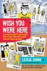 Wish You Were Here: An Essential Guide to Your Favorite Music Scenes-From Punk to Indie and Everything in Between Cover Image