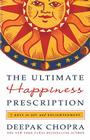 The Ultimate Happiness Prescription: 7 Keys to Joy and Enlightenment Cover Image
