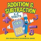 Addition & Subtraction (2-3 Digits): 3rd Grade Math Workbook Series Cover Image