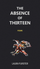 The Absence of Thirteen: Poems Cover Image