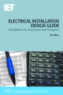 Electrical Installation Design Guide: Calculations for Electricians and Designers (Electrical Regulations) Cover Image