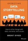 Effective Data Storytelling: How to Drive Change with Data, Narrative and Visuals Cover Image