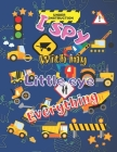I Spy With my Little Eye Everything: Fun Guessing Book for Preeschoolers - Age 2-5 - Construction & Transport Vehicles Theme - 40 Colored Pages (I Spy Books) Cover Image