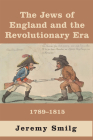 The Jews of England and The Revolutionary Era: 1789 – 1815 Cover Image