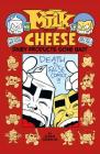 Milk and Cheese: Dairy Products Gone Bad Cover Image