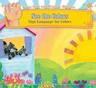 See the Colors: Sign Language for Colors (Story Time with Signs & Rhymes) Cover Image