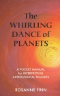 The Whirling Dance of Planets: A Pocket Manuel for Interpreting Astrological Transits Cover Image
