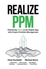 Realize PPM: Delivering Value in the Digital Age With Project Portfolio Management Cover Image