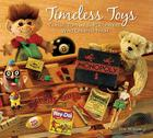 Timeless Toys: Classic Toys and the Playmakers Who Created Them Cover Image