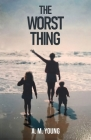 The Worst Thing: A Sister's Journey Through her Brother's Addiction and Death Cover Image
