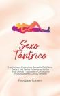 Sexo tántrico: Las mejores posiciones sexuales del kama sutra y del tantra para aumentar su vida sexual y ayudarle a conectarse profu Cover Image