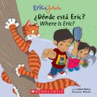 Eric & Julieta: ¿Dónde está Eric? / Where Is Eric? (Bilingual): (Bilingual) Cover Image